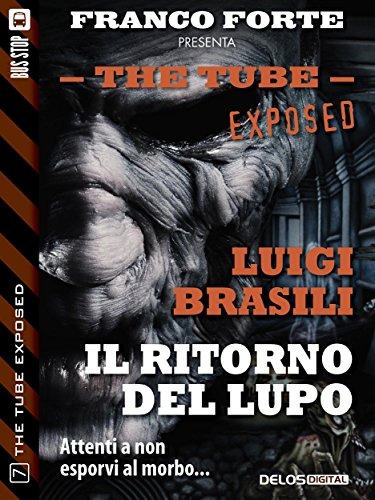Il ritorno del Lupo (The Tube Exposed Vol. 7)