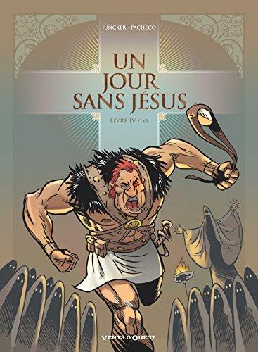 Un jour sans Jésus - Tome 04 par Nicolas Juncker