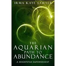 The Aquarian Path to Abundance: A BrightStar Empowerment (English Edition)