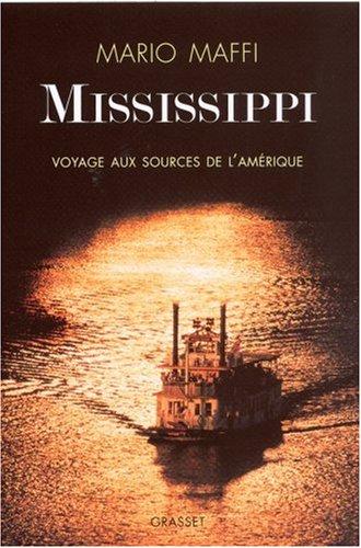 Mississippi : Voyage aux sources de l'Amérique par Mario Maffi