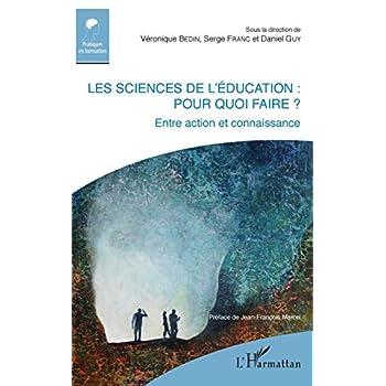 Les sciences de l'éducation : pour quoi faire ?: Entre action et connaissance