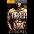 TRIGGER: A Motorcycle Club Romance Novel