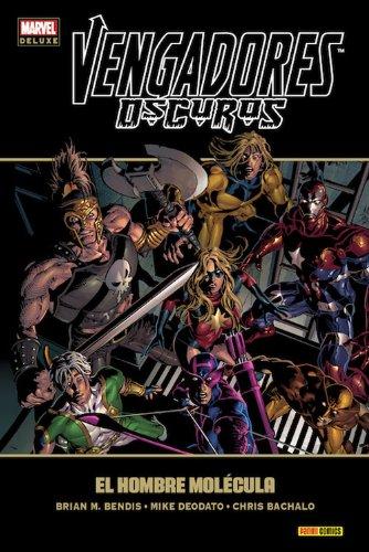 Vengadores Oscuros 2. El Hombre Molécula (Marvel Deluxe Vengadores Oscuros)