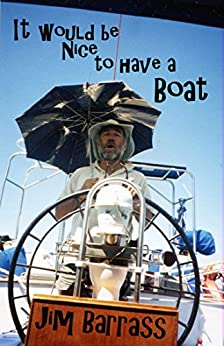 Jim Barrass - It would be nice to have a boat