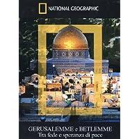 Gerusalemme e Betlemme - Tra fede e speranza di pace