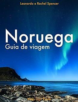 Noruega - Guia de Viagem do Viajo logo Existo (Portuguese Edition) de [logo Existo, Viajo]
