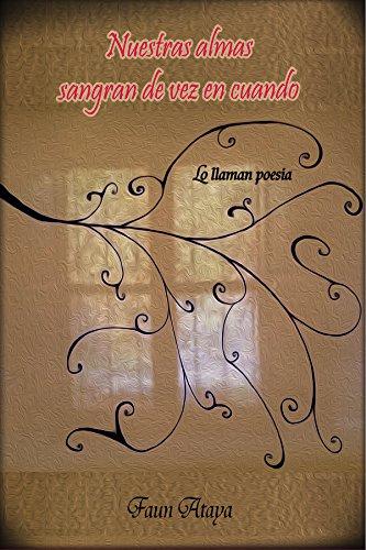 nuestras-almas-sangran-de-vez-en-cuando-lo-llaman-poesa-spanish-edition