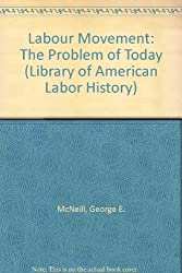 Labour Movement: The Problem of Today (Library of American Labor History)