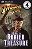 Indiana Jones The Search for Buried Treasure (DK Readers Level 4)