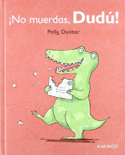 ¡No muerdas, Dudú! (Tilly Y Sus Amigos)