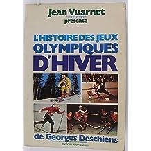 L'Histoire des jeux olympiques d'hiver : Contribution à l'histoire de l'olympisme et des sports du froid