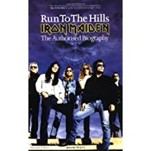 """Run to the Hills: The Official Biography of """"Iron Maiden"""""""