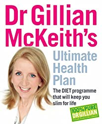 Dr Gillian McKeith's Ultimate Health Plan: The DIET Programme That Will Keep You Slim for Life
