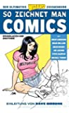 Der ultimative Zeichenkurs: So zeichnet man Comics: Bd. 1: Grundlagen und Anatomie