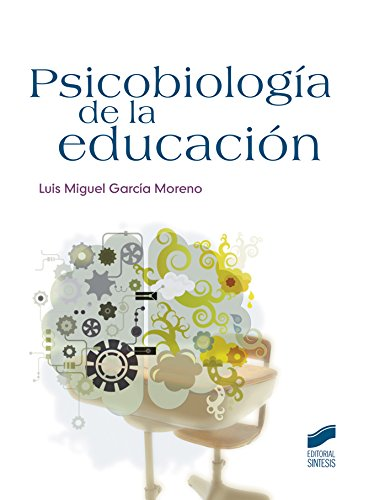 Psicobiología de la educación (Psicología. Manuales prácticos)