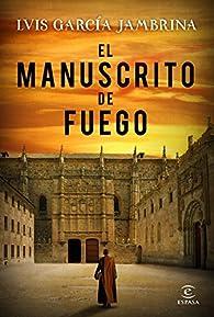 El manuscrito de fuego par Luis García Jambrina