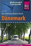 Reise Know-How Wohnmobil-Tourguide Dänemark: Die schönsten Routen - Michael Moll
