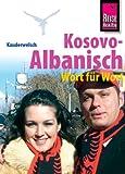 Reise Know-How Kauderwelsch Kosovo-Albanisch - Wort für Wort: Kauderwelsch-Sprachführer Band 221 - Saskia Drude, Wolfgang Koeth