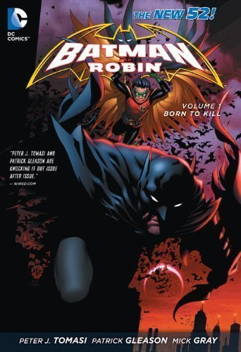 Batman & Robin, Vol. 1: Born to Kill (The New 52) by Tomasi, Peter J. 1st (first) Edition (7/10/2012)