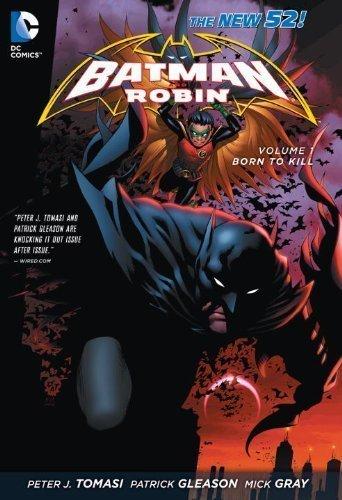 Batman & Robin, Vol. 1: Born to Kill (The New 52) by Tomasi, Peter J. 1st (first) Edition (7/10/2012)