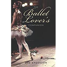The Ballet Lover's Companion by Zoe Anderson (2015-07-14)