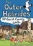 The Outer Hebrides: 40 Coast and Coun...