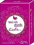 Weil ich dich liebe: Kartenset mit 49 Karten und Begleitbuch - Susanne Hühn