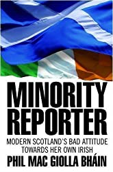 Minority Reporter - Scotland's Bad Attitude Towards Her Own Irish