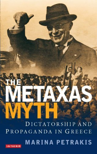 the-metaxas-myth-dictatorship-and-propaganda-in-greece-by-marina-petrakis-2011-04-15