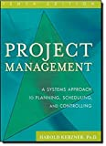 Project Management: A Systems Approach to Planning, Scheduling, and Controlling