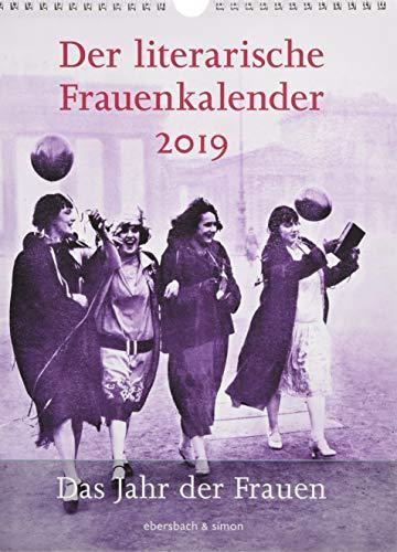 Der literarische Frauenkalender 2019: Das Jahr der Frauen