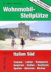 Wohnmobil-Stellplätze Italien Süd: Toskana-Latium-Kampanien-Kalabrien-Sizilien-Basilikata-Apulien-Abruzzen-Marken
