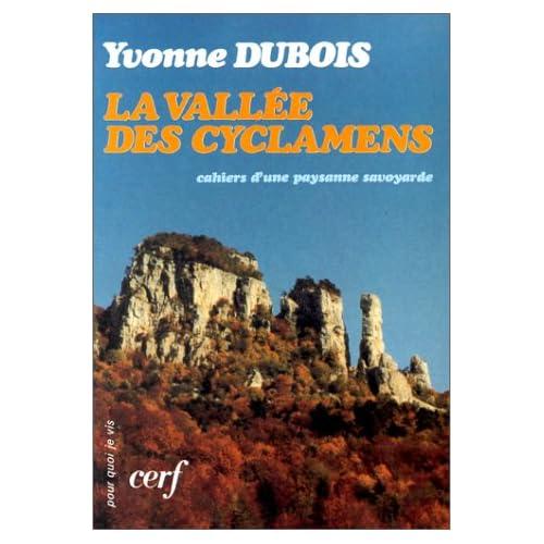 La Vallée des cyclamens : Cahiers d'une paysanne savoyarde