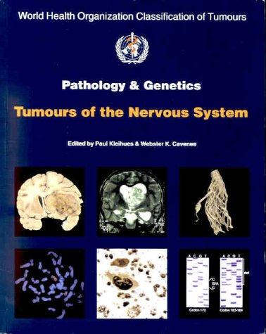 Pathology and Genetics of Tumours of the Nervous System