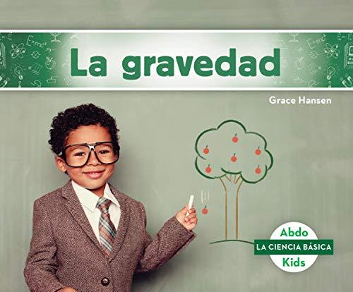 La gravedad / Gravity (La Ciencia Basica)