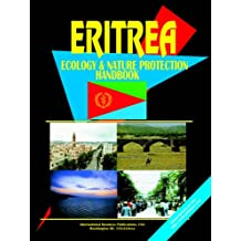 Eritrea Ecology & Nature Protection Handbook (World Business, Investment And Government Library)