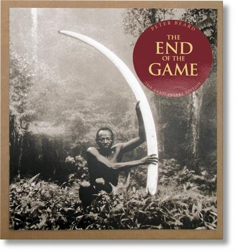 Peter Beard. The End of the Game. 50th Anniversary Edition: Ein unvergessliches Porträt des Tiersterbens in Afrika