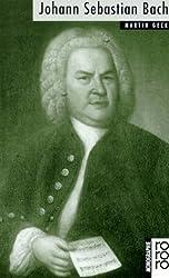 Johann Sebastian Bach: Mit Selbstzeugnissen und Bilddokumenten (Rowohlt Monographie)