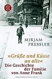 »Grüße und Küsse an alle«: Die Geschichte der Familie von Anne Frank