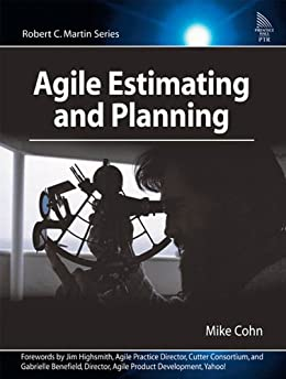 Agile Estimating and Planning (Robert C. Martin Series) by [Cohn, Mike]