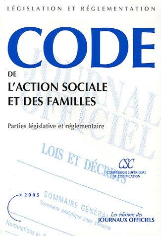 Code de l'action sociale et des familles - Parties législative et réglementaire par Journaux Officiels (DJO)