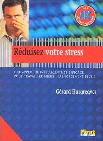 Réduisez votre stress par Gérard Hargreaves