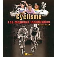 Cyclisme les momments inoubliables  (Ancien prix Editeur : 20 Euros)