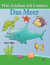 Wie Zeichne ich Comics - Das Meer: Zeichnen Bücher: Zeichnen für Anfänger Bücher