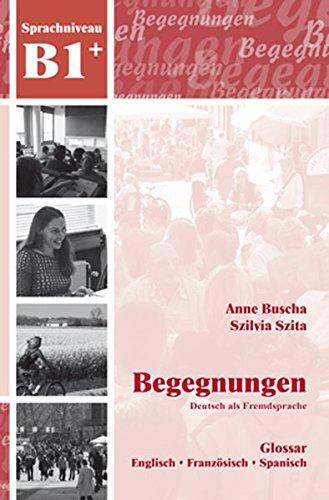 Begegnungen: Glossar B1+ por Anne Buscha, Szilvia Szita