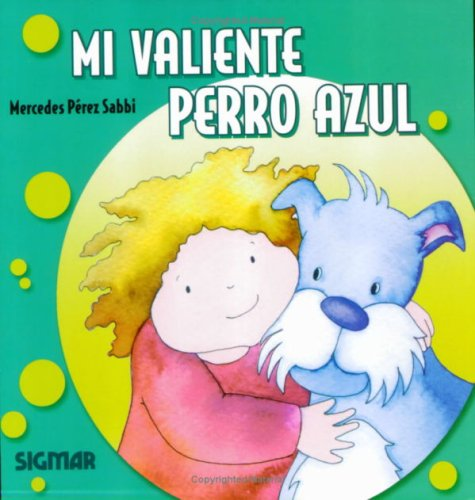 Mi Valiente Perro Azul/my Brave Blue Dog (VERDE LIMON) por Mercedes Perez Sabbi