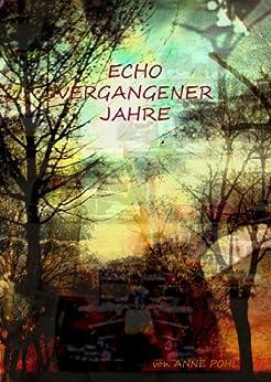 Echo vergangener Jahre von [Pohl, Anne]