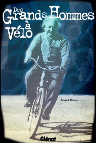 Des grands hommes à vélo