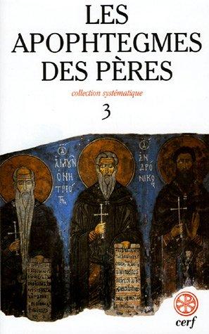 Les apophtegmes des pères : Tome 3, Chapitres XVII-XXI par Jean-Claude Guy