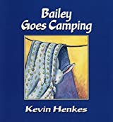 Bailey Goes Camping by Kevin Henkes (1997-04-24)